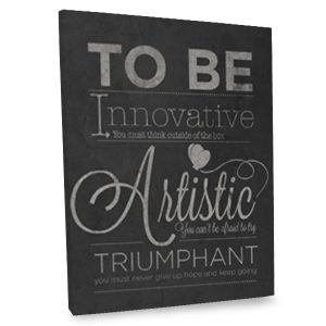 Celebrate everyone's artistic and innovative abilities with our quote canvas wall decor.