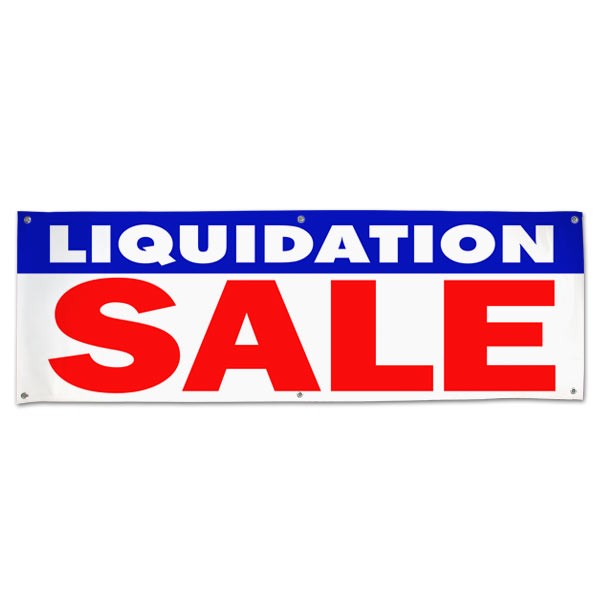 Announce your closing sale with a large visible Liquidation Sale Banner size 6x2