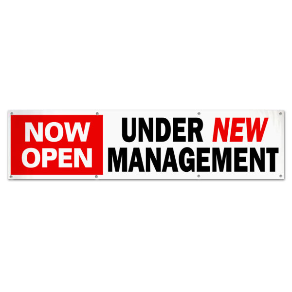 Get your customers to come back with a banner stating that you are under new management size 8x2