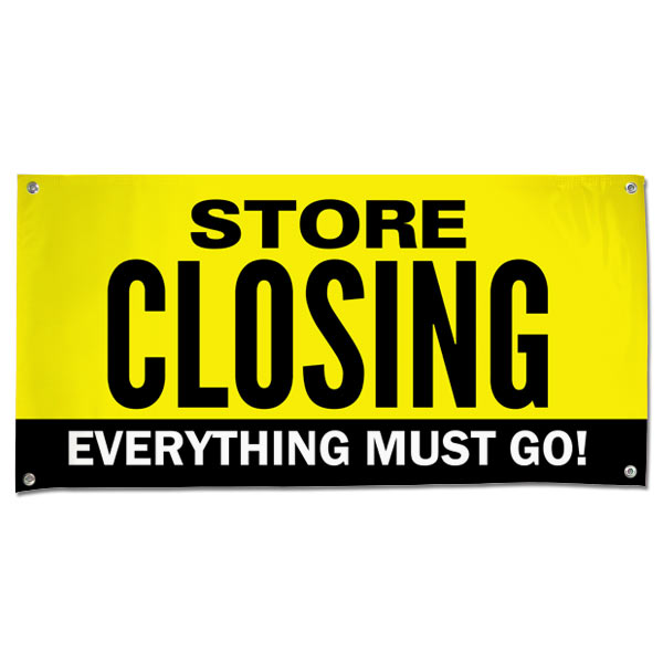 When it is time to close up shop, our store closing banner is sure to come in handy.